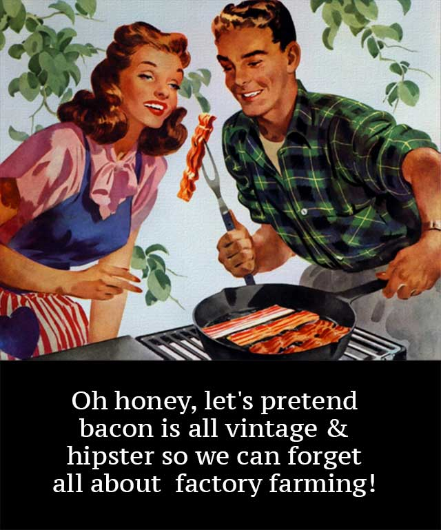 Vintage Bacon Hipsters - Factory Farming Pigs